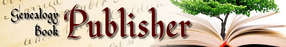Publish Your Genealogy Book or Family History Book | Genealogy Book Publisher